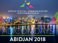 Lancement des ADICOMDAYS 2018 à Abidjan, le rendez-vous des grands acteurs du BtoB de la communication digitale africaine